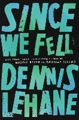 Since we fell | Dennis Lehane |