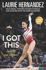 I Got This | Laurie Hernandez |