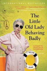 The Little Old Lady Behaving Badly | Catharina Ingelman-Sundberg |