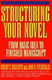 Structuring Your Novel | Robert C. Meredith |