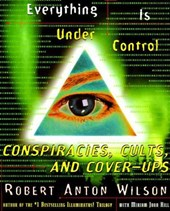 Everything Is Under Control | Wilson, Robert Anton ; Hill, Miriam Joan |