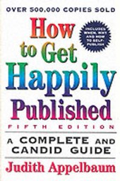 How to Get Happily Published, Fifth Edition | Judith Appelbaum |