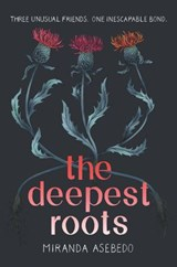 The Deepest Roots | Miranda Asebedo |