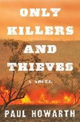 Only killers and thieves | Paul Howarth |