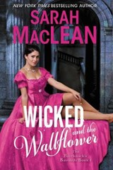 Wicked and the Wallflower | Sarah MacLean |