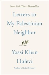 Letters to My Palestinian Neighbor | Yossi Klein Halevi |