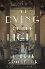 The Dying of the Light | Robert Goolrick |