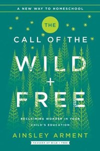 The Call of the Wild and Free | Ainsley Arment |