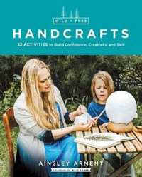 Wild and Free Handcrafts | Ainsley Arment |
