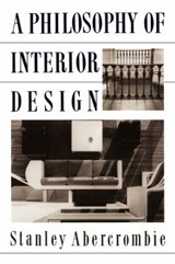 A Philosophy of Interior Design | Stanley Abercrombie |