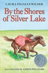 By the Shores of Silver Lake | Laura Ingalls Wilder |