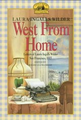 West from Home | Laura Ingalls Wilder |