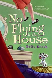 No Flying in the House | Betty Brock |