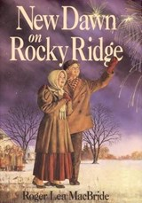 New Dawn on Rocky Ridge | Roger Lea MacBride |