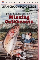 The Case of the Missing Cutthroats | Jean Craighead George |
