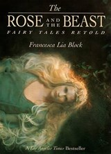The Rose and the Beast | Francesca Lia Block |