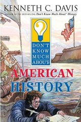 Don't Know Much About American History | Kenneth C. Davis |