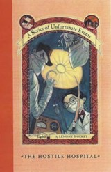 The Hostile Hospital | Lemony Snicket |