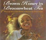 Brown Honey in Broomwheat Tea | Joyce Carol Thomas |
