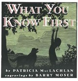 What You Know First | Patricia MacLachlan |