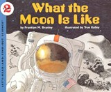 What the Moon Is Like | Franklyn M. Branley |