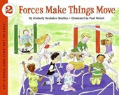 Forces Make Things Move | Kimberly Brubaker Bradley |