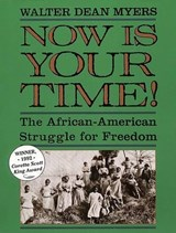 Now Is Your Time! | Walter Dean Myers |