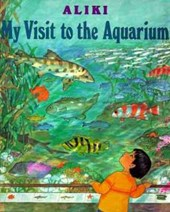 My Visit to the Aquarium | Aliki |