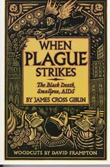 When Plague Strikes | James Cross Giblin |