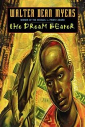 The Dream Bearer | Walter Dean Myers |