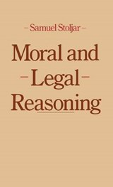 Moral and Legal Reasoning | S. J. Stoljar |