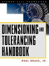 Dimensioning and Tolerancing Handbook | Paul J. Drake |