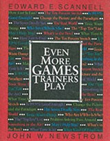 Even More Games Trainers Play | Scannell, Edward E. ; Newstrom, John W. |