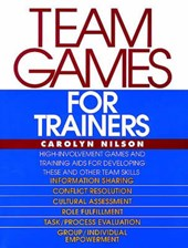 Team Games for Trainers | Carolyn Nilson |