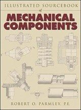 Illustrated Sourcebook of Mechanical Components | Robert O. Parmley |
