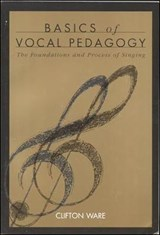 Basics of Vocal Pedagogy | Clifton Ware |