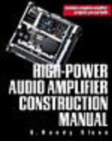 High-Power Audio Amplifier Construction Manual | G. Randy Slone |