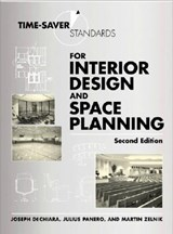 Time-Saver Standards for Interior Design and Space Planning, Second Edition | Joseph Dechiara |