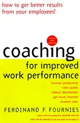 Coaching for Improved Work Performance | Ferdinand F. Fournies |
