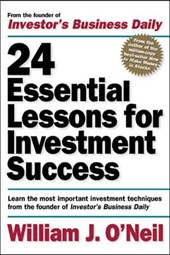 24 Essential Lessons for Investment Success | William J. O'neil |