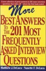 More Best Answers to the 201 Most Frequently Asked Interview Questions | Matthew J. DeLuca |