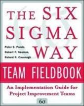 The Six Sigma Way Team Fieldbook