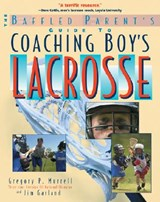The Baffled Parent's Guide to Coaching Boys' Lacrosse | Gregory Murrell |