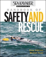 Sea-Kayaker Magazine's Handbook of Safety and Rescue | Alderson, Doug ; Pardy, Michael |