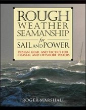 Rough Weather Seamanship for Sail and Power | Roger Marshall |