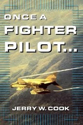 Once a Fighter Pilot | Jerry W. Cook |