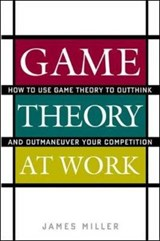 Game Theory at Work | James D. Miller |
