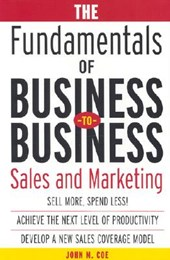 The Fundamentals of Business-To-Business Sales & Marketing | John Coe |