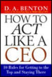 How to Act Like a CEO | D. A. Benton |