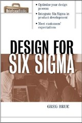 Design for Six Sigma | Brue, Greg ; Launsby, Robert G. |